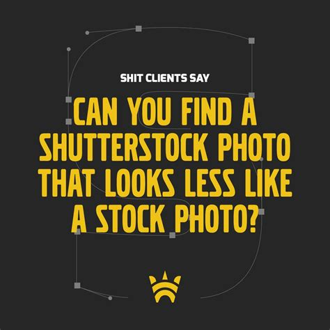 Shit Clients Say – 13 Most Unforgettable Quotes